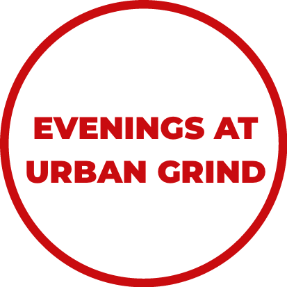 evenings at urban grind